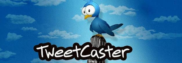 TweetCaster; la aplicación que te permitirá sacar todo el jugo a Twitter desde tu móvil