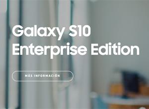 Enterprise Edition, la versión de los Samsung Galaxy S10 y S10e orientada a empresas